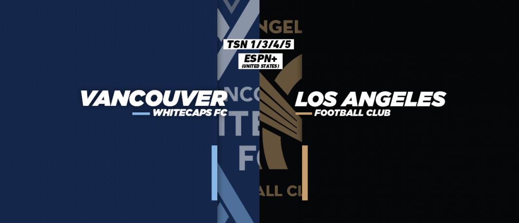 Kickoff today April 13 looms ahead as LAFC take on its first Canadian side.