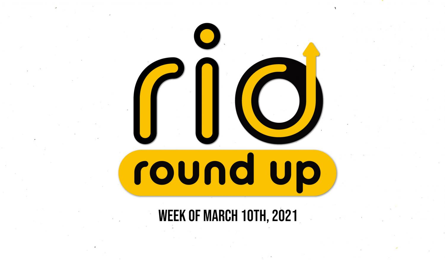 Rio Round Up (Week of March 10th, 2021)