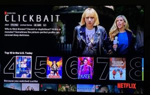 Clickbait is currently Number 4 in the Top 10 on Netflix for the US.